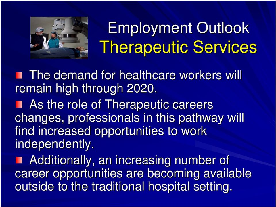 As the role of Therapeutic careers changes, professionals in this pathway will find