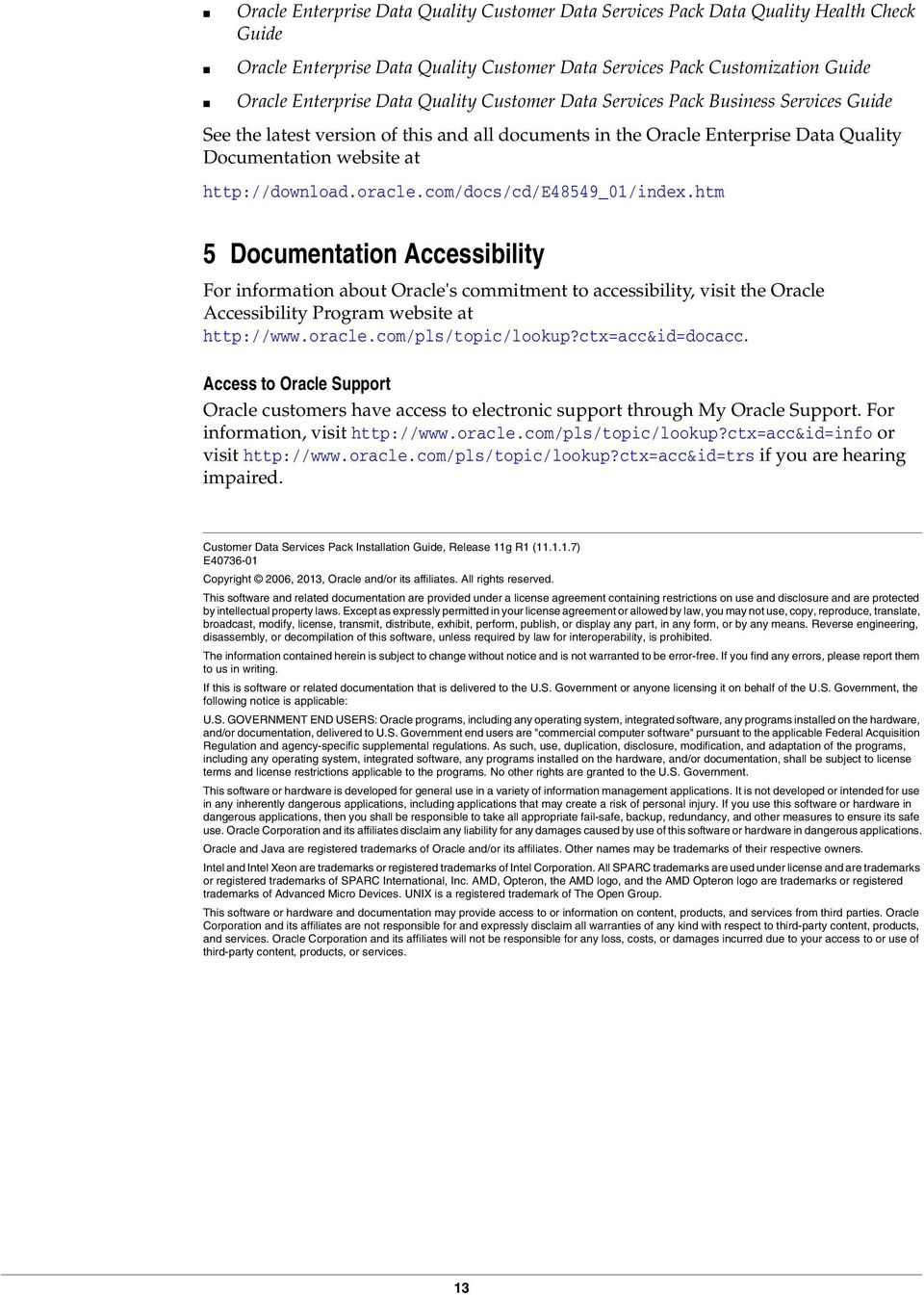 com/docs/cd/e48549_01/index.htm 5 Documentation Accessibility For information about Oracle's commitment to accessibility, visit the Oracle Accessibility Program website at http://www.oracle.