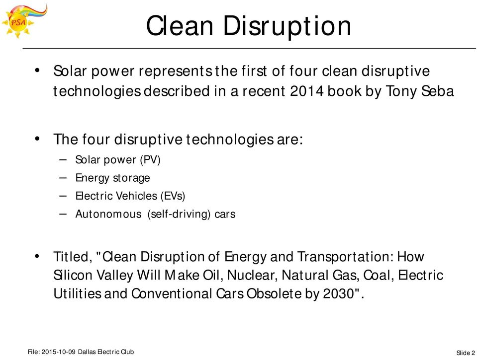 "(self-driving) cars Titled, ""Clean Disruption of Energy and Transportation: How Silicon Valley Will Make Oil, Nuclear,"