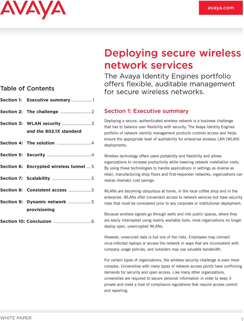 ..6 Deploying secure wireless network services The Avaya Identity Engines portfolio offers flexible, auditable management for secure wireless networks.