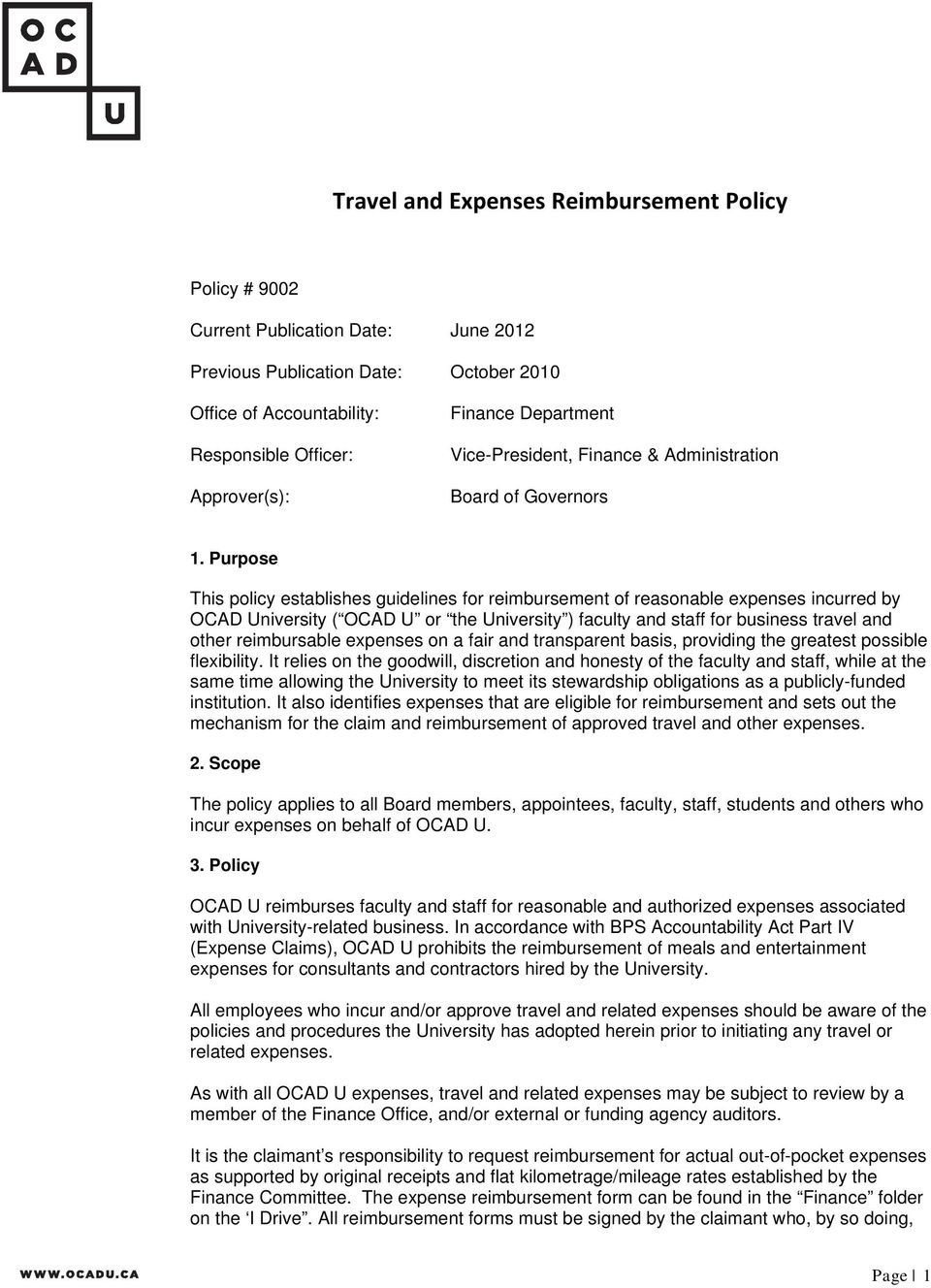 Purpose This policy establishes guidelines for reimbursement of reasonable expenses incurred by OCAD University ( OCAD U or the University ) faculty and staff for business travel and other