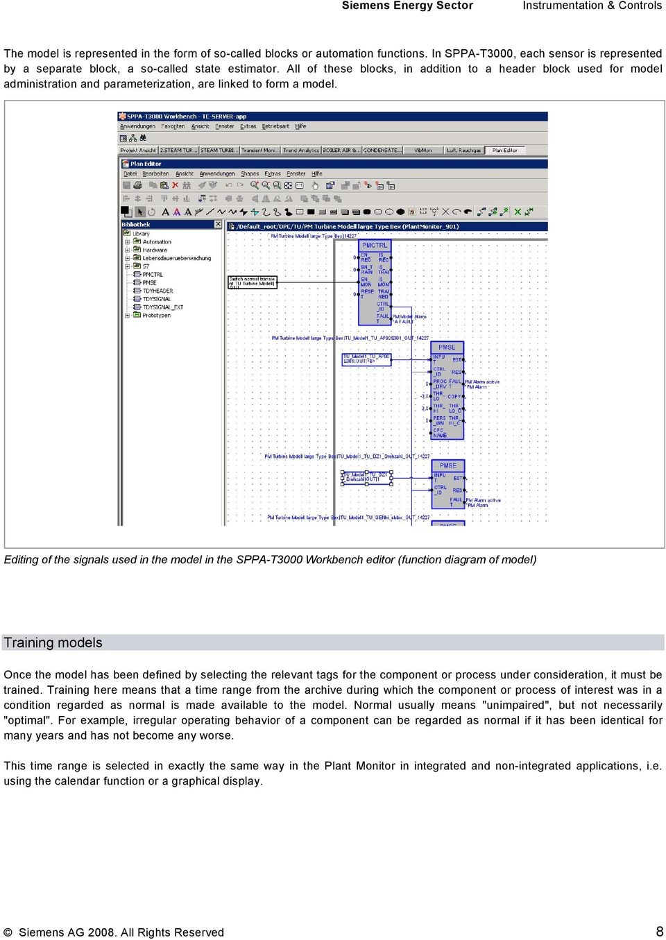Editing of the signals used in the model in the SPPA-T3000 Workbench editor (function diagram of model) Training models Once the model has been defined by selecting the relevant tags for the