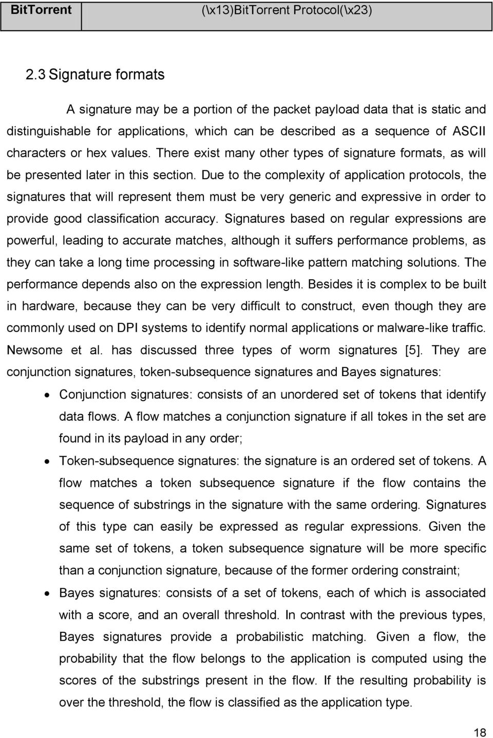 There exist many other types of signature formats, as will be presented later in this section.
