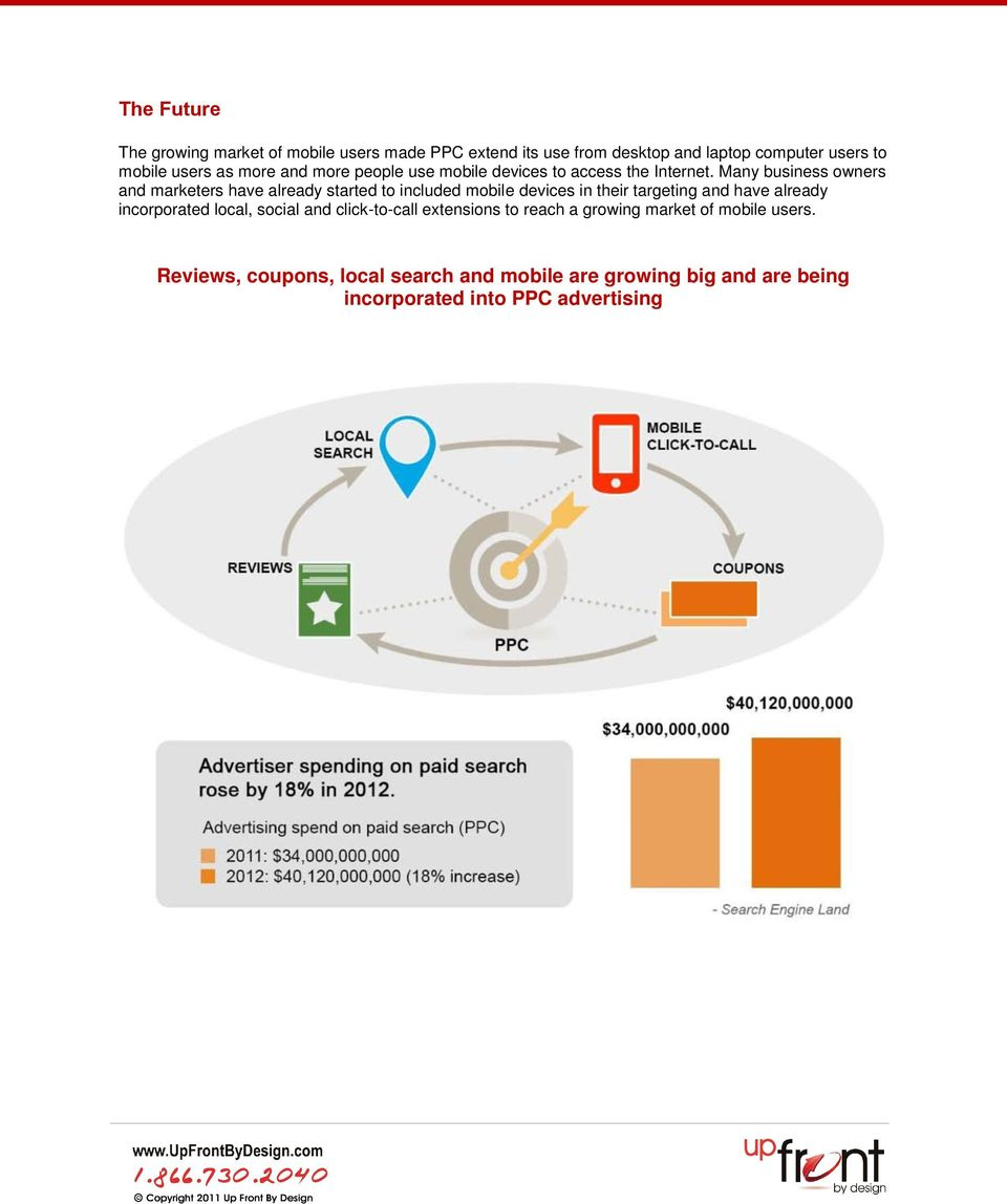 Many business owners and marketers have already started to included mobile devices in their targeting and have already