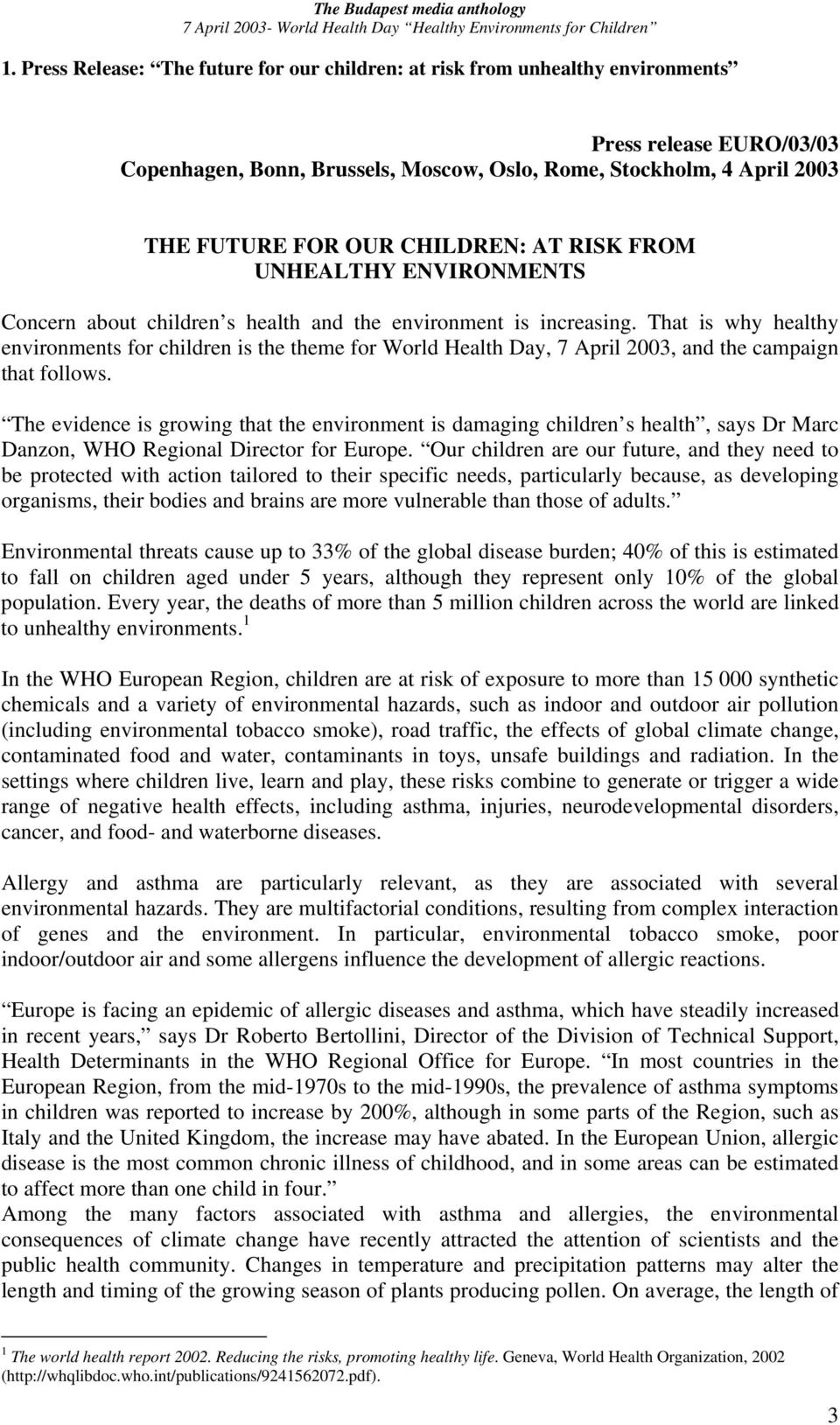 CHILDREN: AT RISK FROM UNHEALTHY ENVIRONMENTS Concern about children s health and the environment is increasing.
