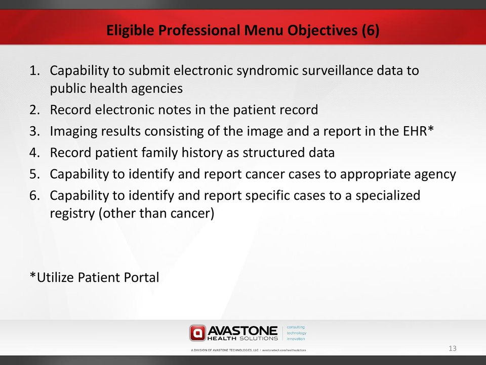 Record electronic notes in the patient record 3. Imaging results consisting of the image and a report in the EHR* 4.