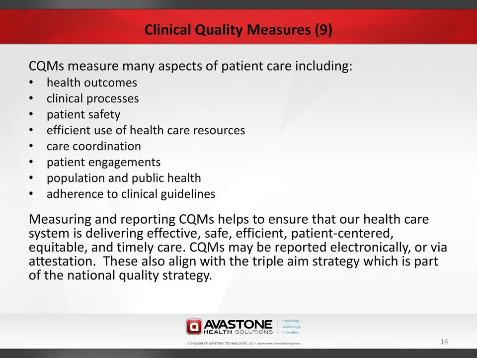 reporting CQMs helps to ensure that our health care system is delivering effective, safe, efficient, patient-centered, equitable, and timely care.