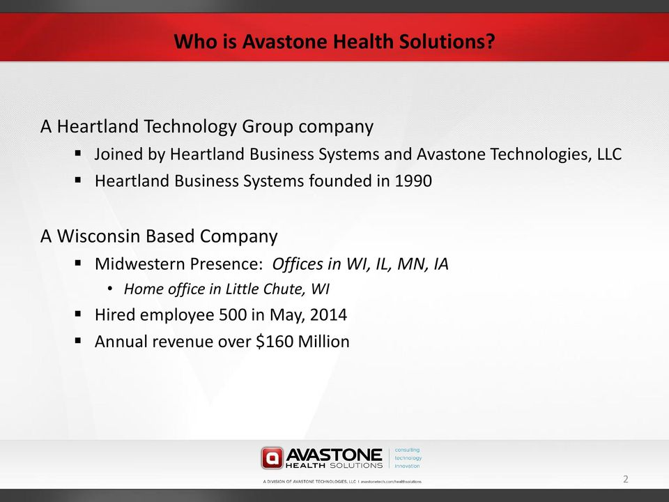 Technologies, LLC Heartland Business Systems founded in 1990 A Wisconsin Based Company