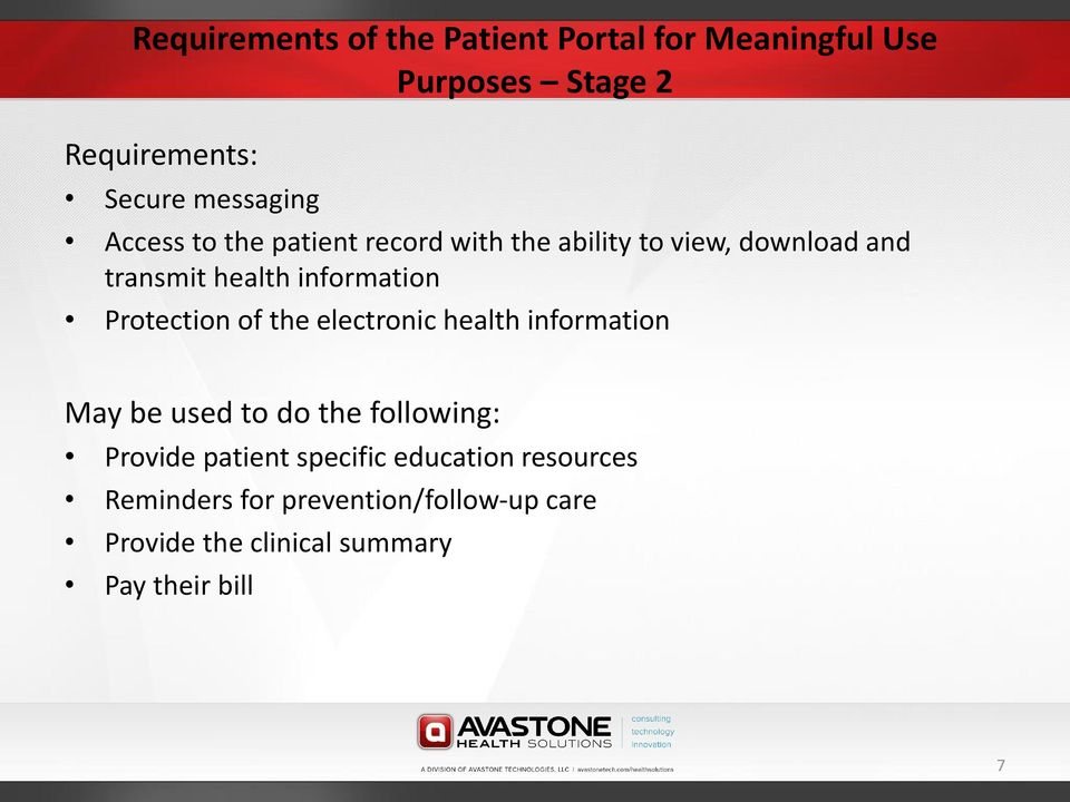 Protection of the electronic health information May be used to do the following: Provide patient