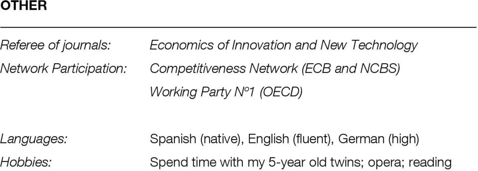 Party Nº1 (OECD) Languages: Hobbies: Spanish (native), English