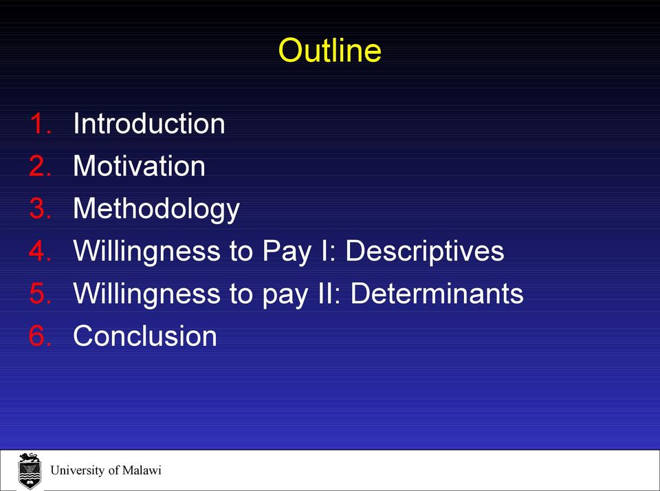 Willingness to Pay I: Descriptives