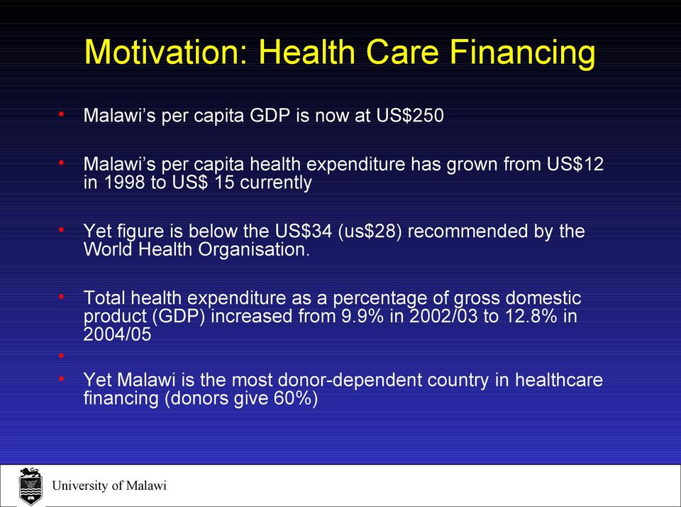 Health Organisation. Total health expenditure as a percentage of gross domestic product (GDP) increased from 9.