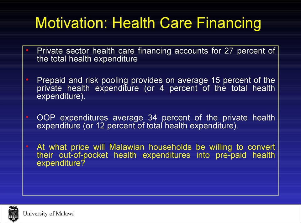 expenditure). OOP expenditures average 34 percent of the private health expenditure (or 12 percent of total health expenditure).