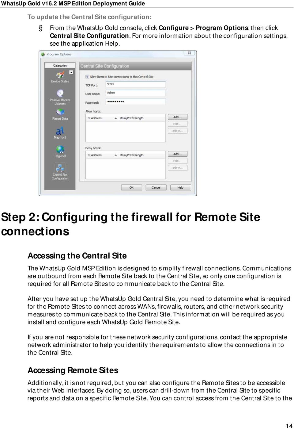 Step 2: Configuring the firewall for Remote Site connections Accessing the Central Site The WhatsUp Gold MSP Edition is designed to simplify firewall connections.