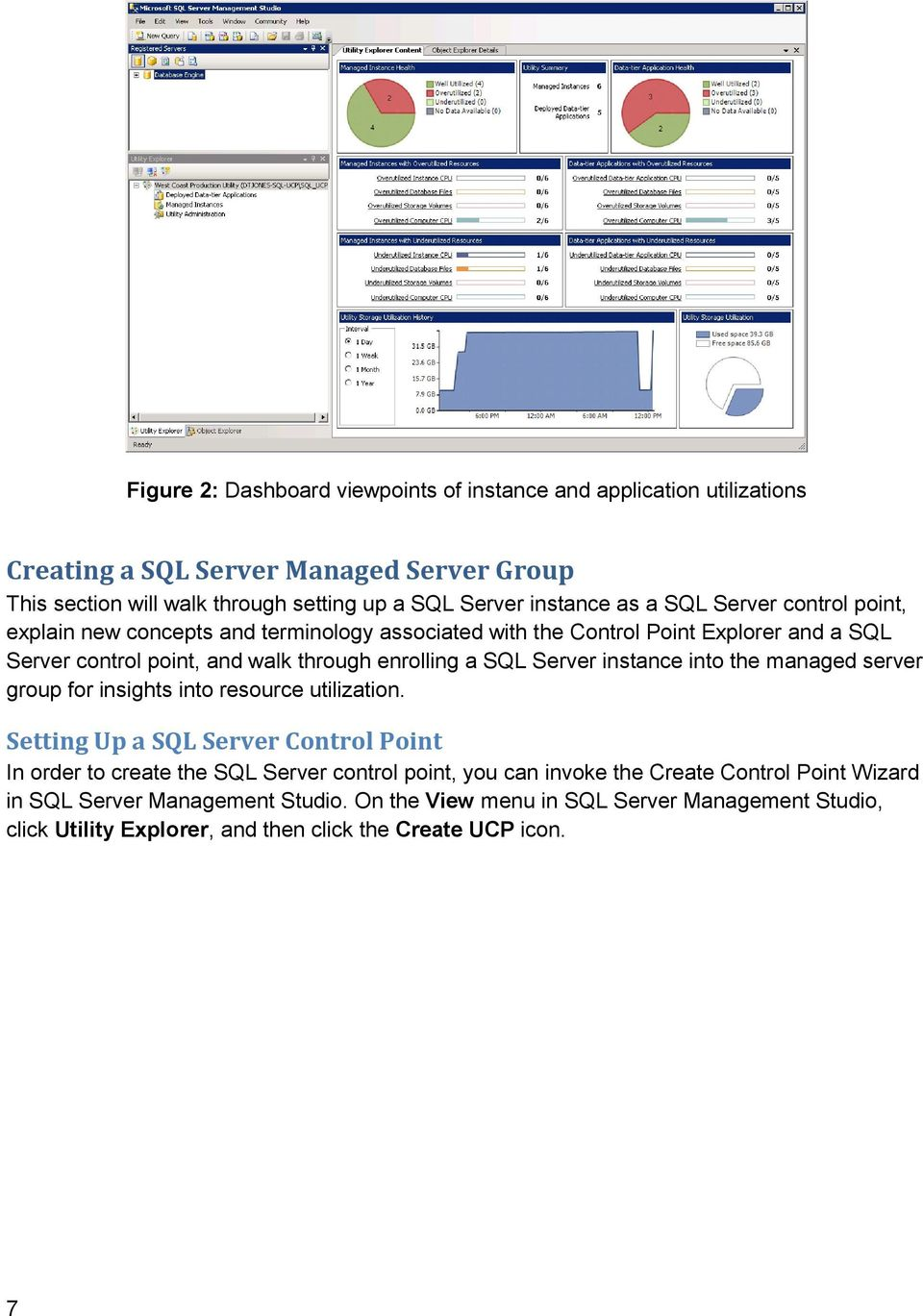Server instance into the managed server group for insights into resource utilization.