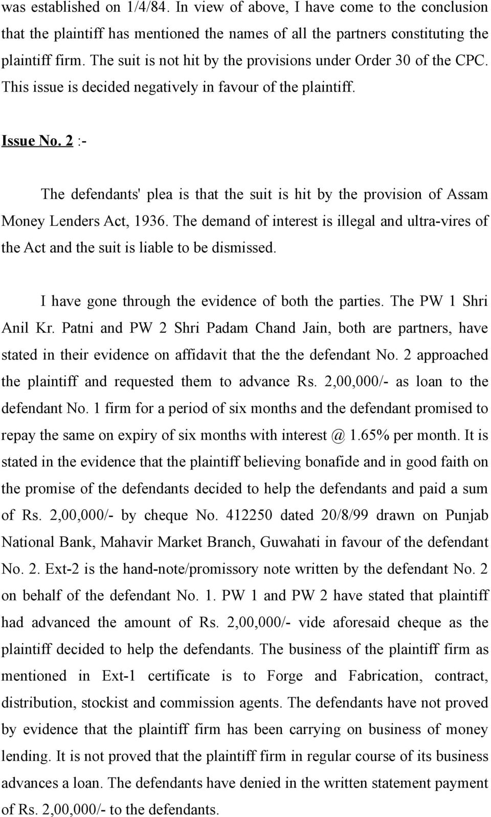 2 :- The defendants' plea is that the suit is hit by the provision of Assam Money Lenders Act, 1936.