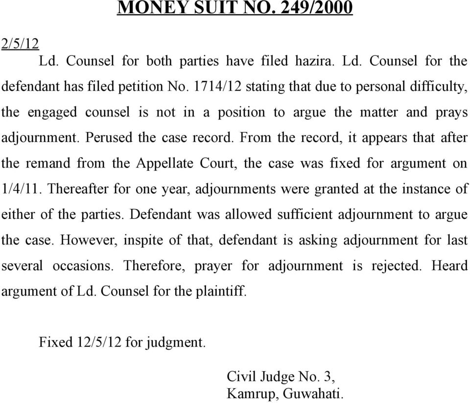 From the record, it appears that after the remand from the Appellate Court, the case was fixed for argument on 1/4/11.