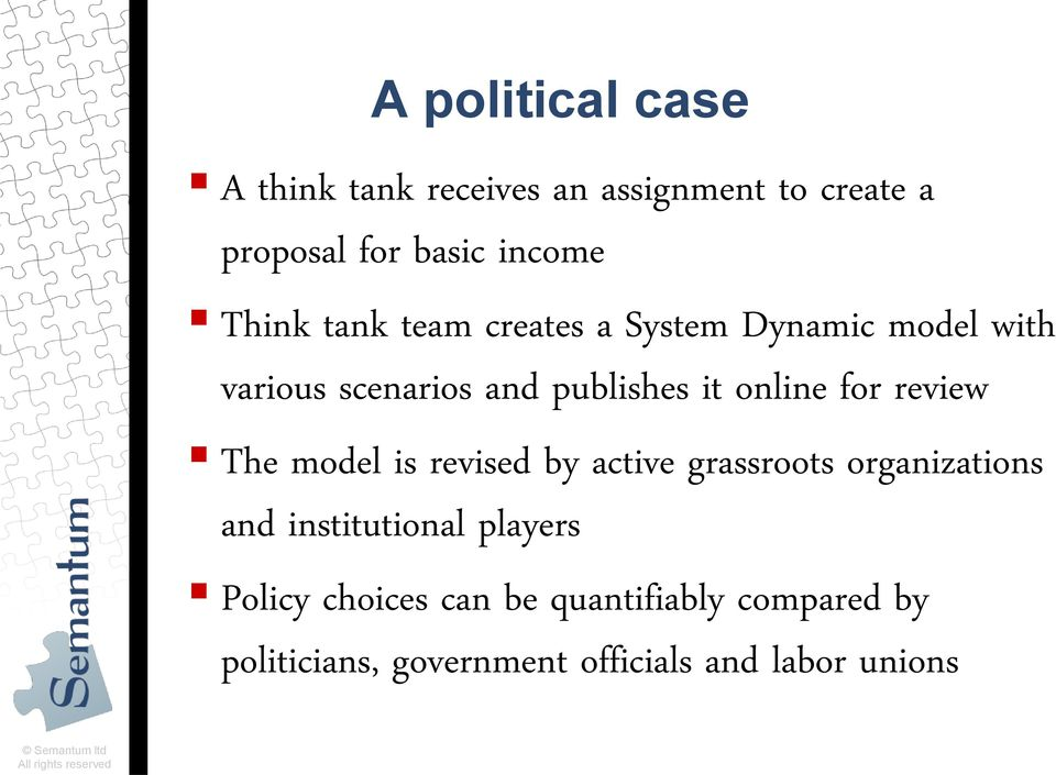 The model is revised by active grassroots organizations and institutional players Policy choices