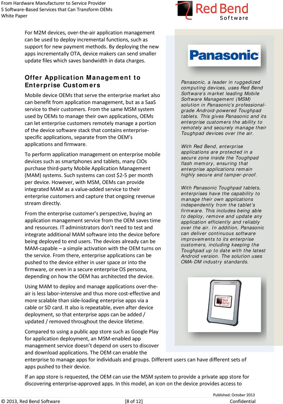 Offer Application Management to Enterprise Customers Mobile device OEMs that serve the enterprise market also can benefit from application management, but as a SaaS service to their customers.