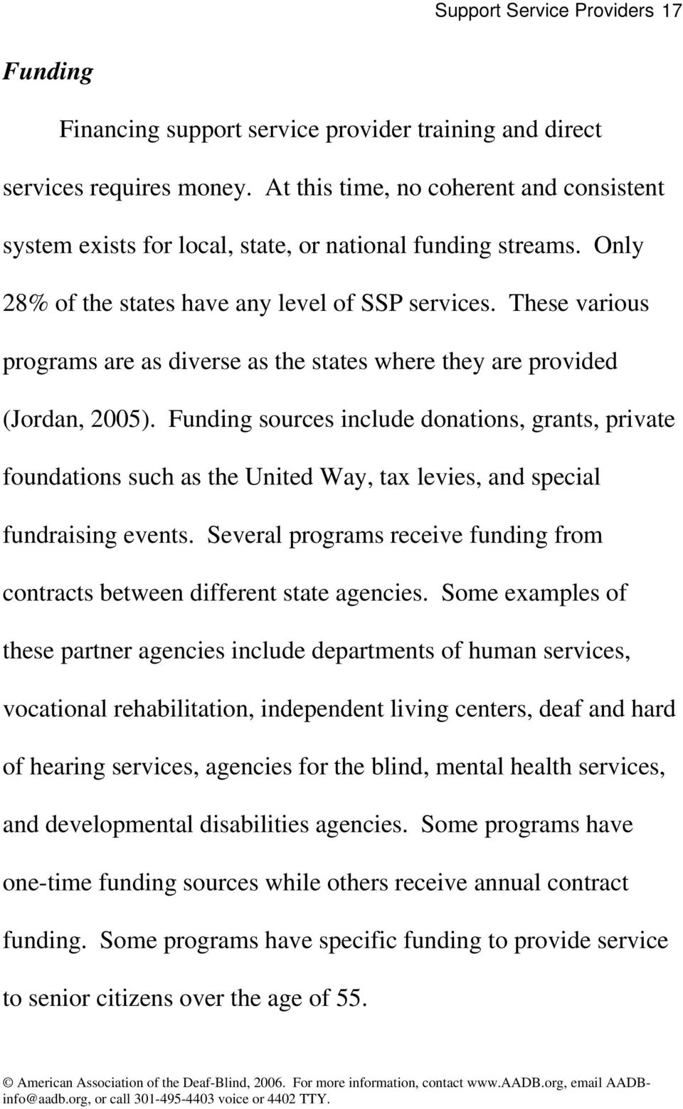 These various programs are as diverse as the states where they are provided (Jordan, 2005).