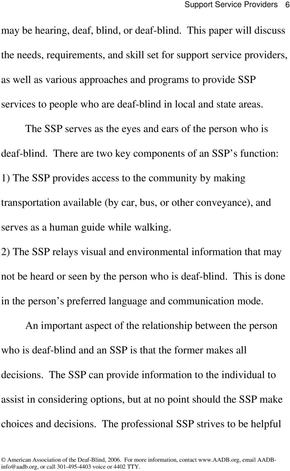 and state areas. The SSP serves as the eyes and ears of the person who is deaf-blind.
