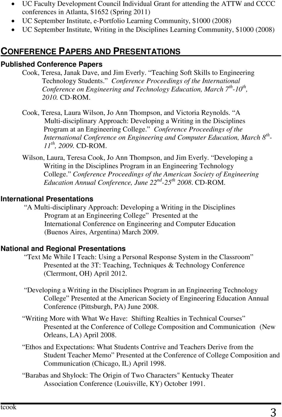 Teaching Soft Skills to Engineering Technology Students. Conference Proceedings of the International Conference on Engineering and Technology Education, March 7 th -10 th, 2010. CD-ROM.