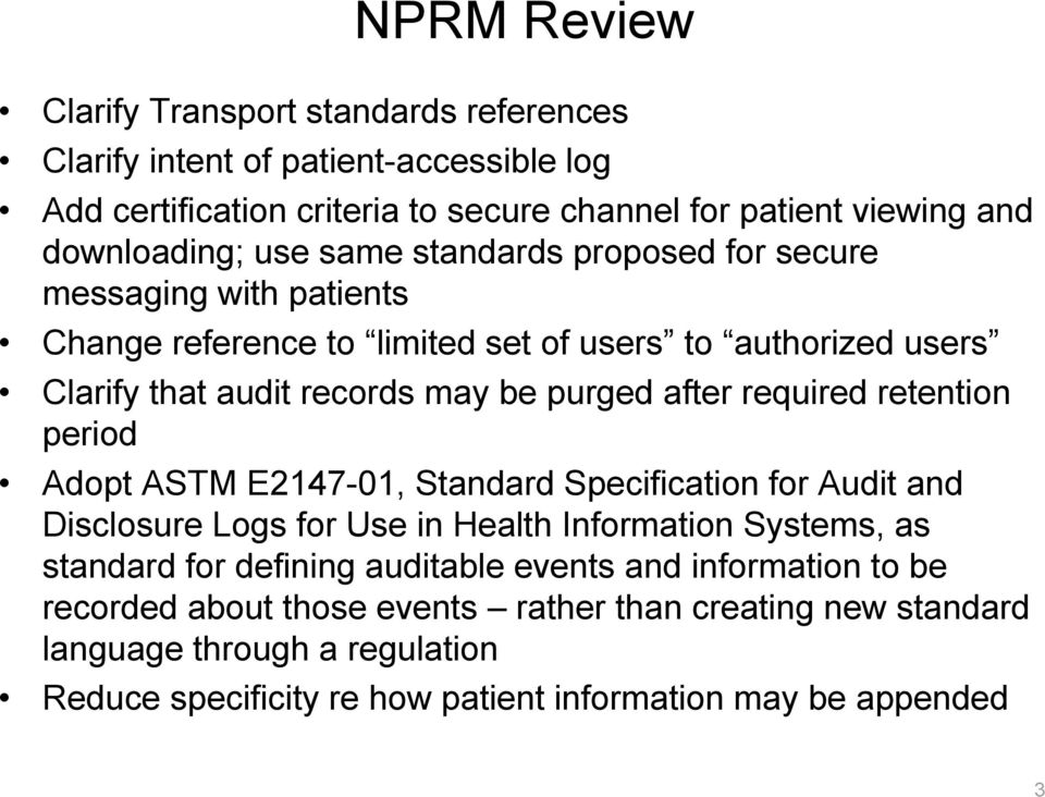 required retention period Adopt ASTM E2147-01, Standard Specification for Audit and Disclosure Logs for Use in Health Information Systems, as standard for defining auditable