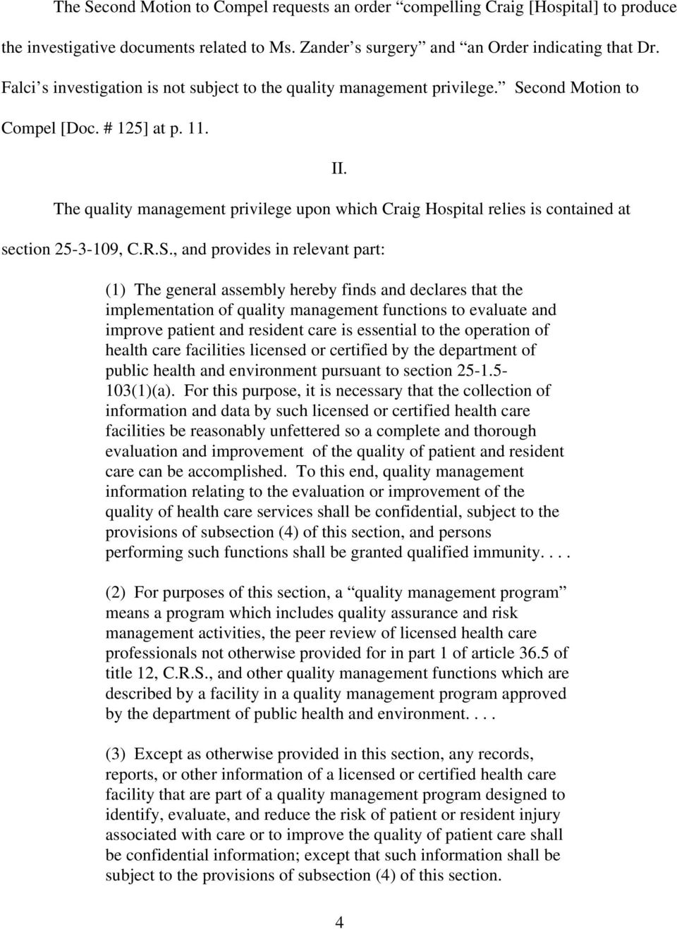 The quality management privilege upon which Craig Hospital relies is contained at section 25-3-109, C.R.S.