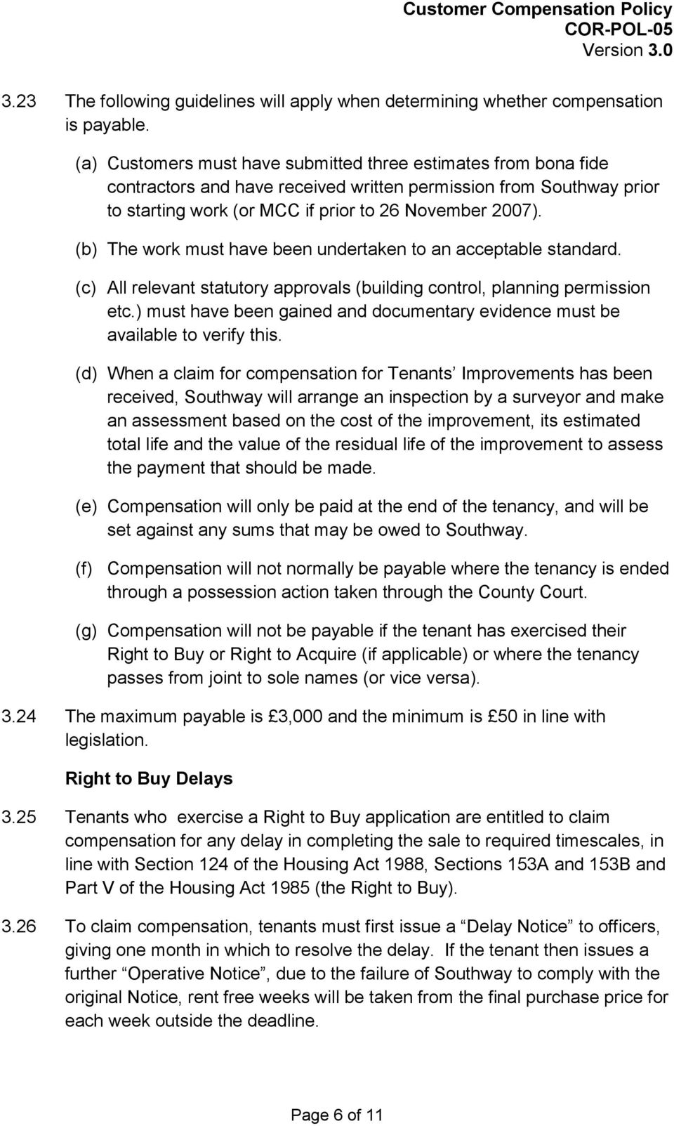 (b) The work must have been undertaken to an acceptable standard. (c) All relevant statutory approvals (building control, planning permission etc.
