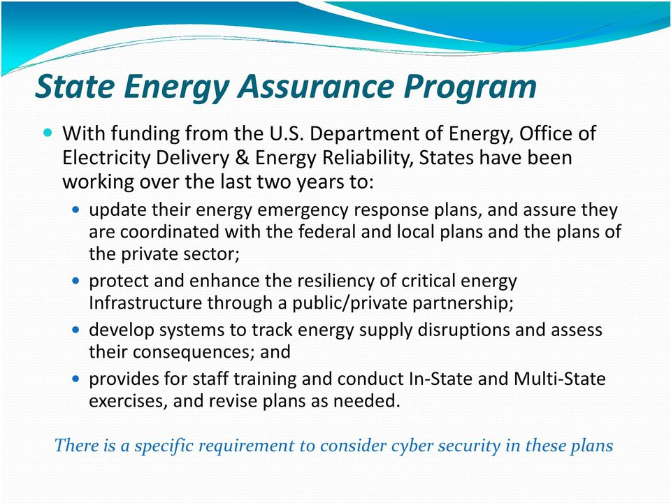 enhance the resiliency of critical energy Infrastructure through a public/private partnership; develop systems to track energy supply disruptions and assess their