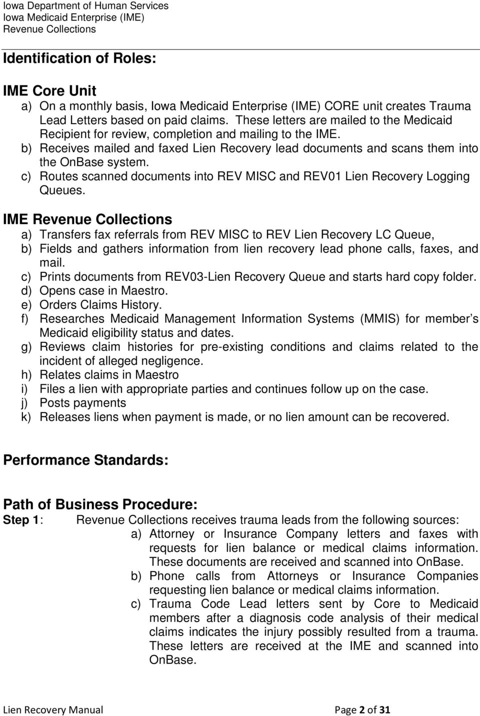 c) Routes scanned documents into REV MISC and REV01 Lien Recovery Logging Queues.