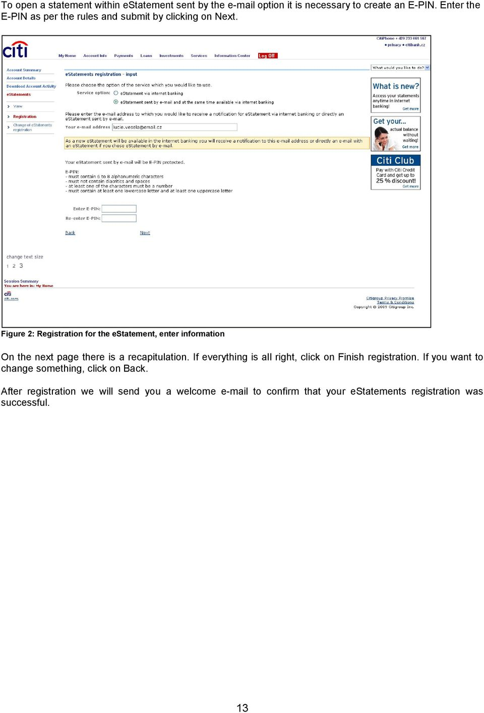 Figure 2: Registration for the estatement, enter information On the next page there is a recapitulation.