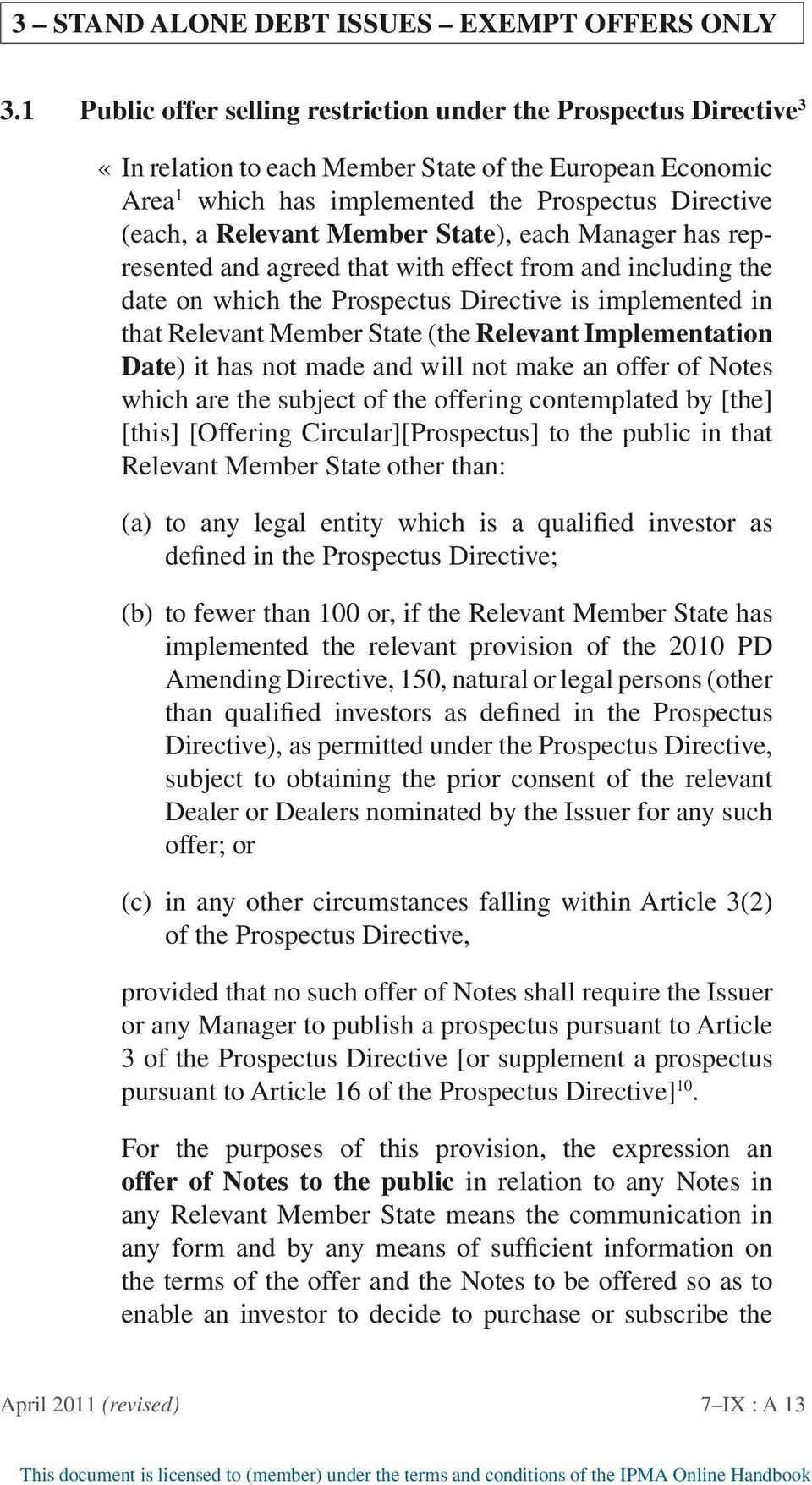 Member State), each Manager has represented and agreed that with effect from and including the date on which the Prospectus Directive is implemented in that Relevant Member State (the Relevant