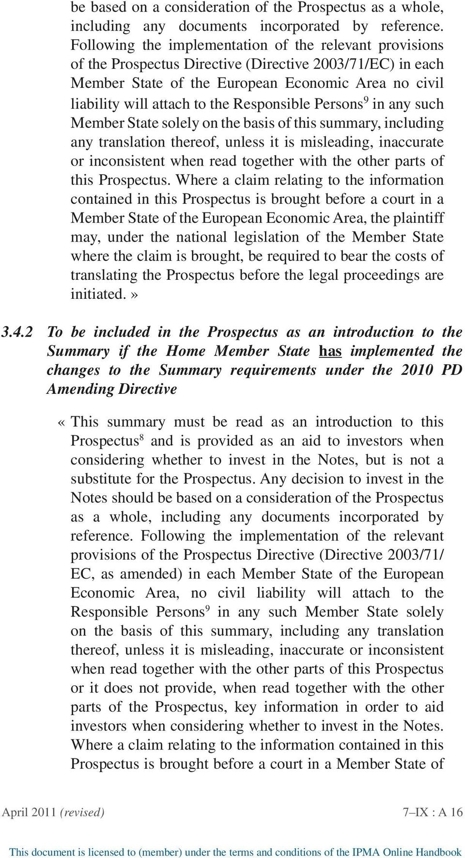 Responsible Persons 9 in any such Member State solely on the basis of this summary, including any translation thereof, unless it is misleading, inaccurate or inconsistent when read together with the