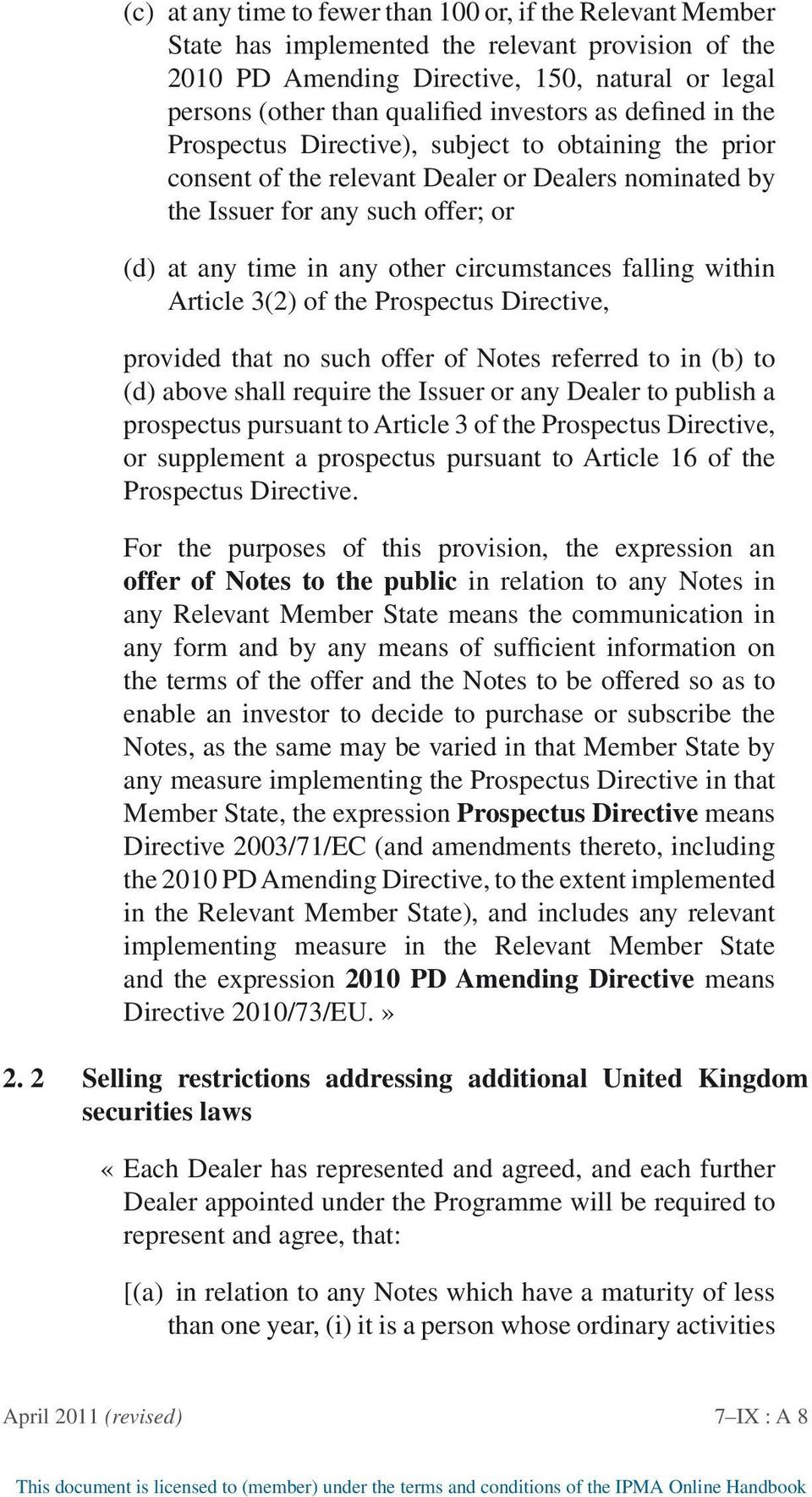 circumstances falling within Article 3(2) of the Prospectus Directive, provided that no such offer of Notes referred to in (b) to (d) above shall require the Issuer or any Dealer to publish a