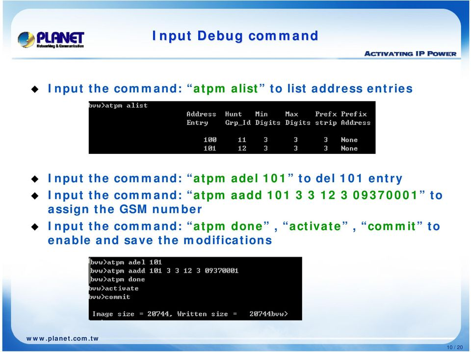 command: atpm aadd 101 3 3 12 3 09370001 to assign the GSM number Input