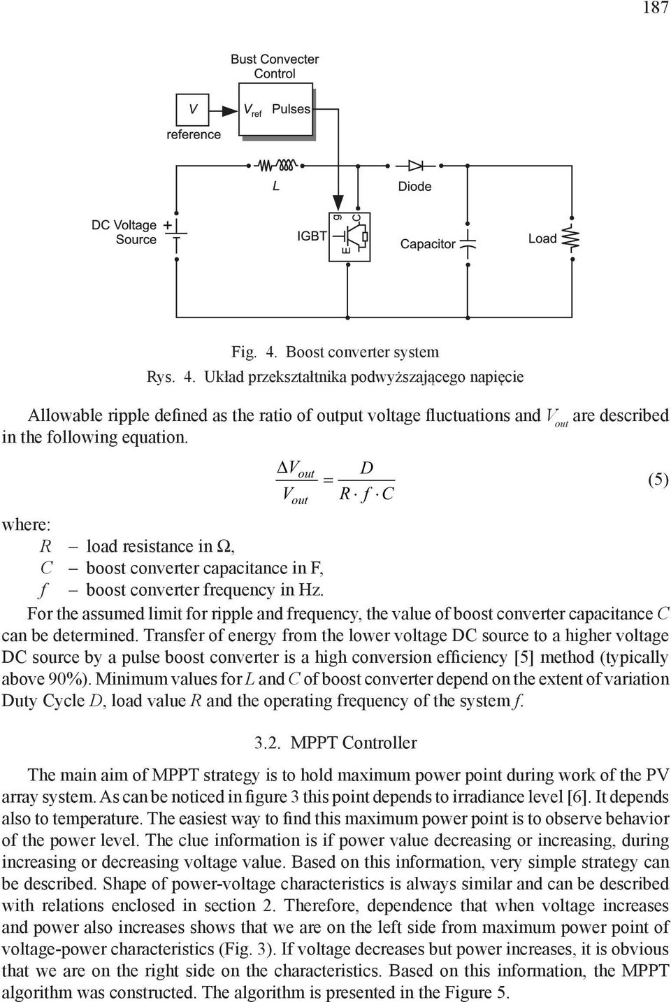 For the assumed limit for ripple and frequency, the value of boost converter capacitance C can be determined.
