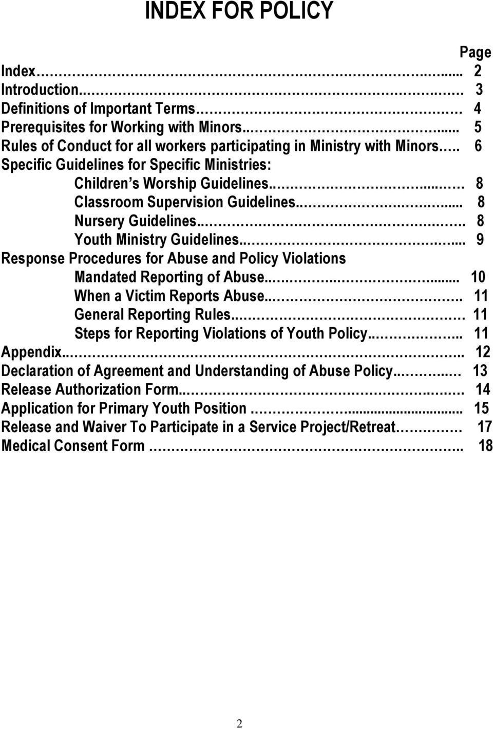 ..... 9 Response Procedures for Abuse and Policy Violations Mandated Reporting of Abuse........ 10 When a Victim Reports Abuse... 11 General Reporting Rules.