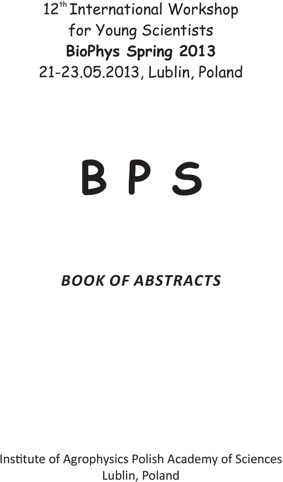 2013, Lublin, Poland B P S BOOK OF ABSTRACTS