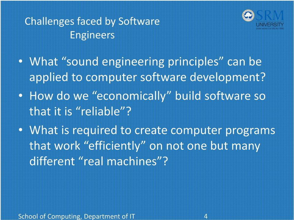 How do we economically build software so that it is reliable?