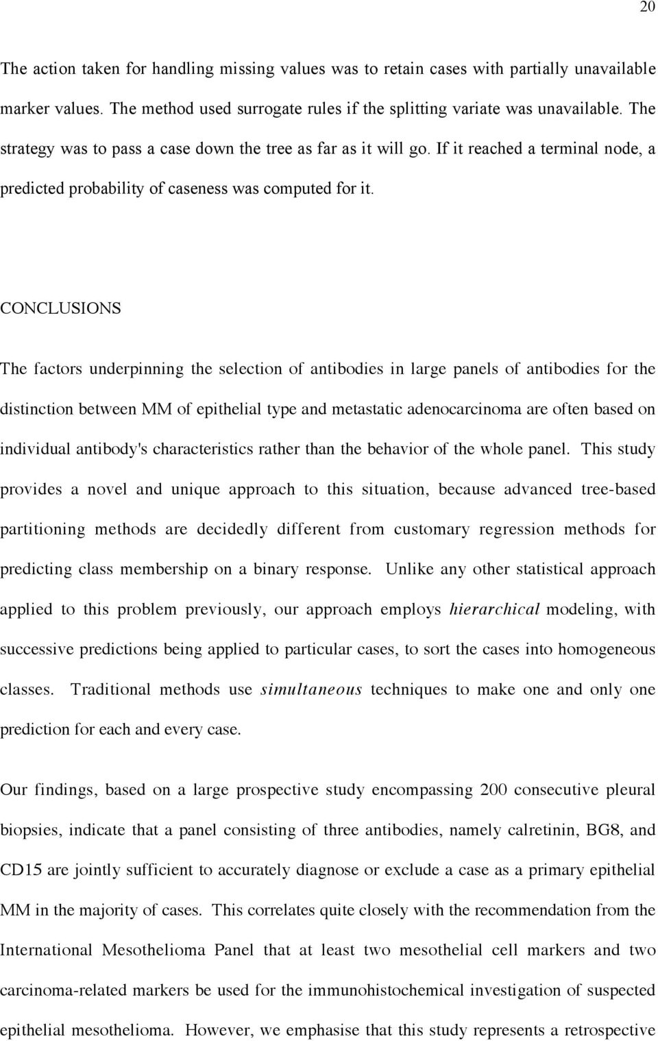 CONCLUSIONS The factors underpinning the selection of antibodies in large panels of antibodies for the distinction between MM of epithelial type and metastatic adenocarcinoma are often based on