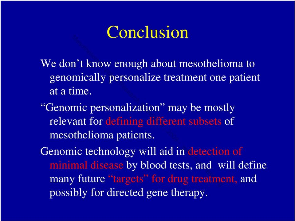 Genomic personalization may be mostly relevant for defining different subsets of mesothelioma