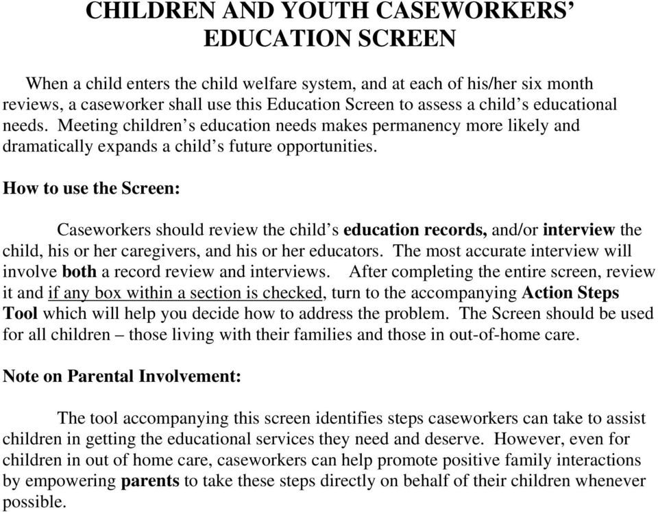 How to use the Screen: Caseworkers should review the child s education records, and/or interview the child, his or her caregivers, and his or her educators.