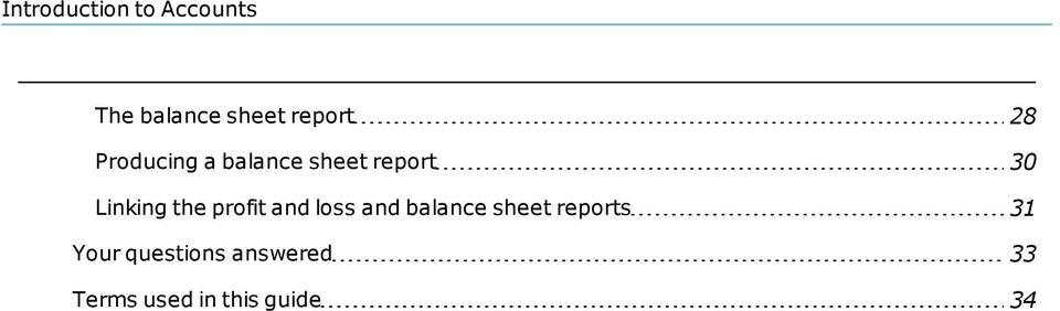 and loss and balance sheet reports 31 Your
