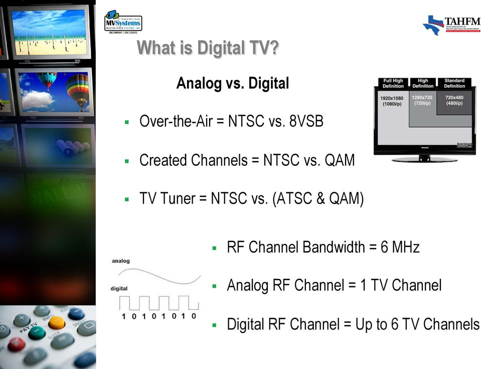 8VSB Created Channels = NTSC vs. QAM TV Tuner = NTSC vs.