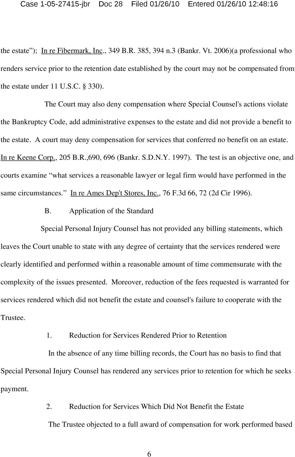 The Court may also deny compensation where Special Counsel's actions violate the Bankruptcy Code, add administrative expenses to the estate and did not provide a benefit to the estate.