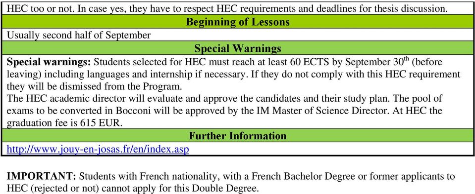 necessary. If they do not comply with this HEC requirement they will be dismissed from the Program. The HEC academic director will evaluate and approve the candidates and their study plan.