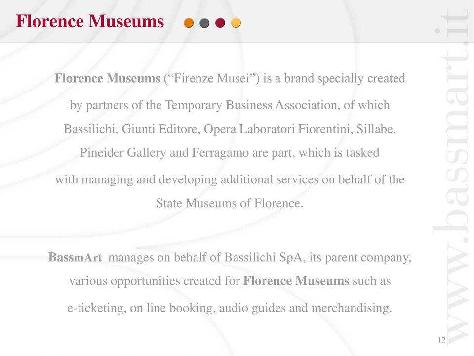 managing and developing additional services on behalf of the State Museums of Florence.