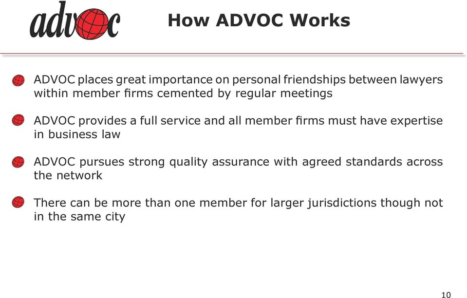 have expertise in business law ADVOC pursues strong quality assurance with agreed standards