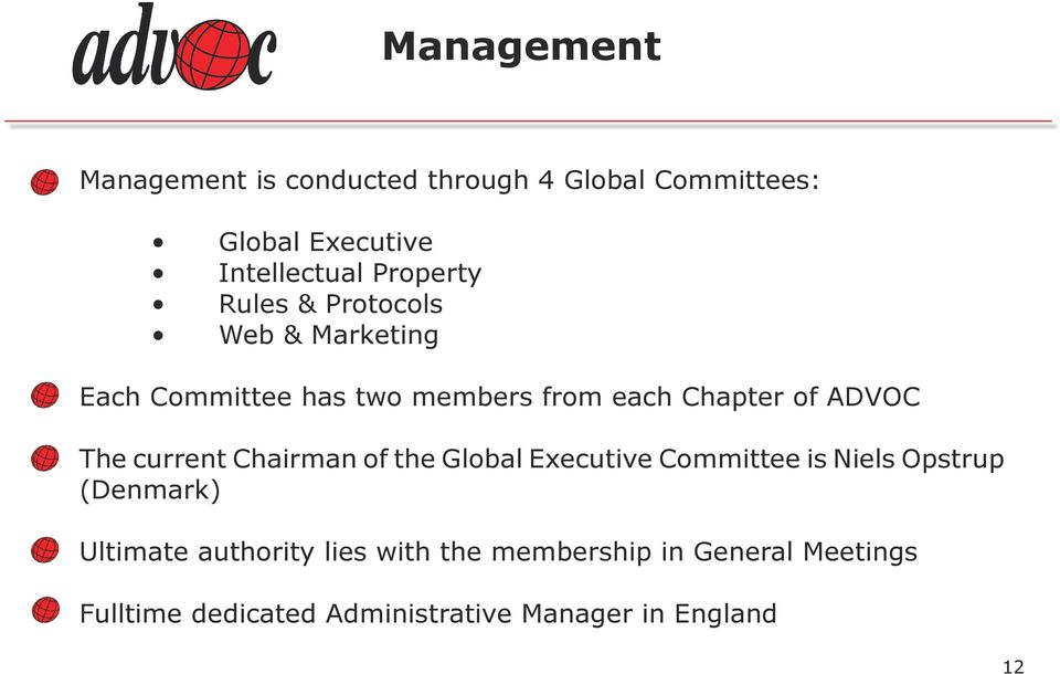 ADVOC The current Chairman of the Global Executive Committee is Niels Opstrup (Denmark) Ultimate